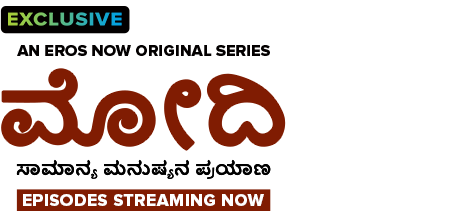 Stream the latest seasons & episodes of Modi - Journey Of A Common Man - Kannada - An Eros Now Original