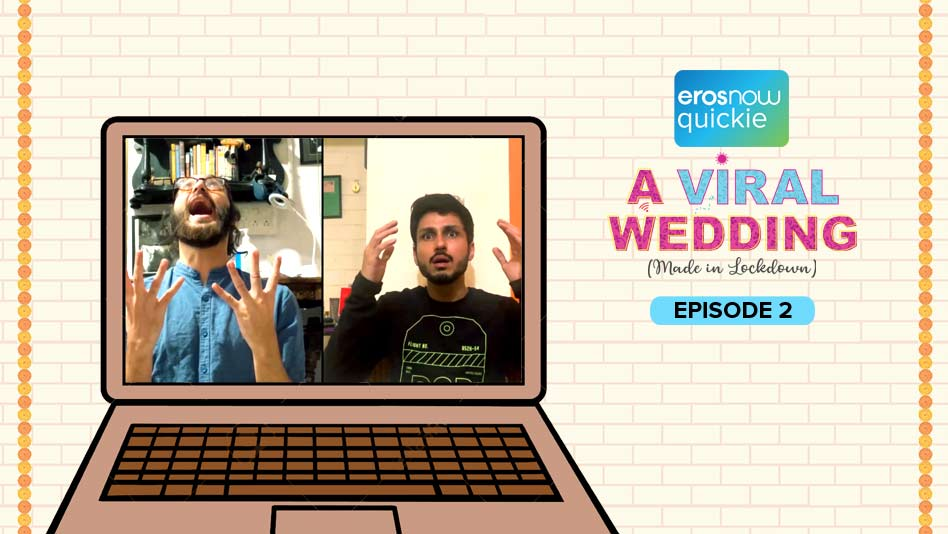 Watch A Viral Wedding - Episode 2 on Eros Now