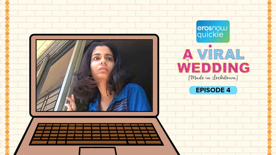 Watch A Viral Wedding - Episode 4 on Eros Now