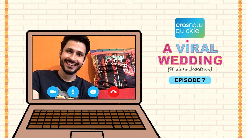 Watch A Viral Wedding - Episode 7 on Eros Now