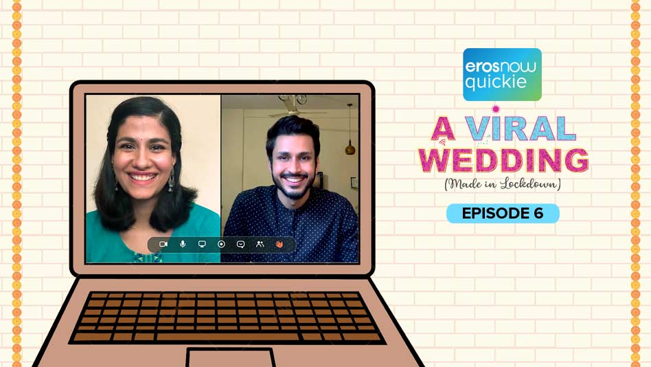 Watch A Viral Wedding - Episode 6 on Eros Now