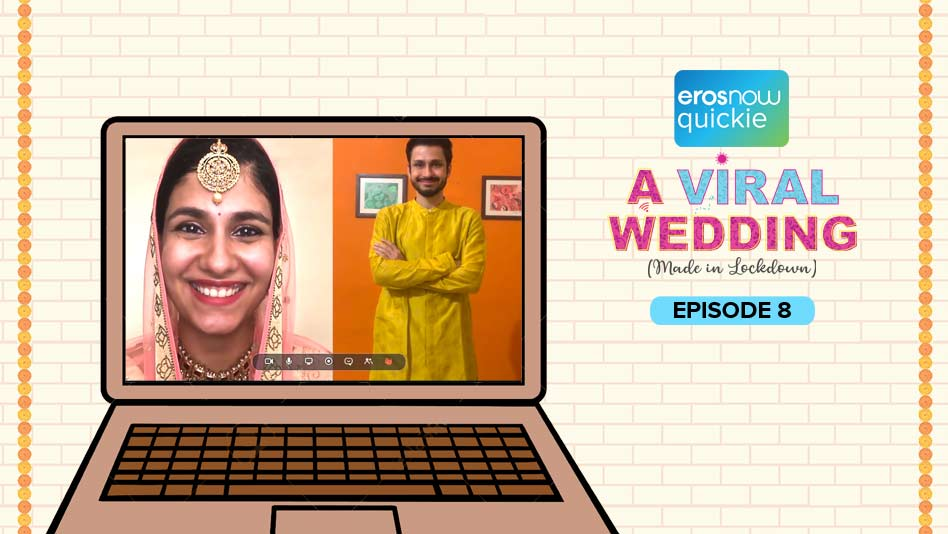 Watch A Viral Wedding - Episode 8 on Eros Now
