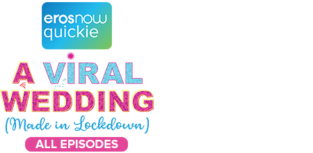 Stream the latest seasons & episodes of A Viral Wedding - An Eros Now Original