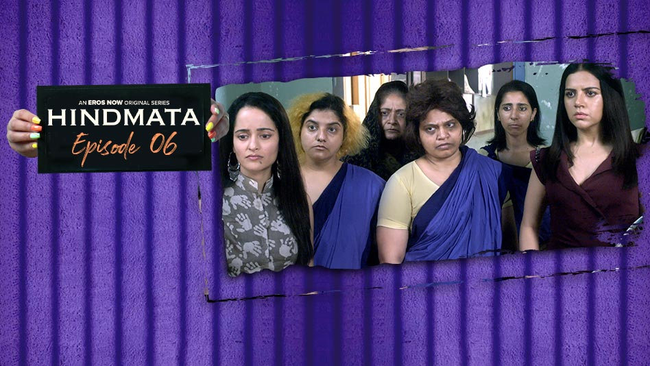 Watch Hindmata - Episode 6: Made In Prison on Eros Now